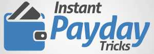 Instant Payday Tricks