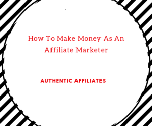 How To Make Money As Affiliate Marketer