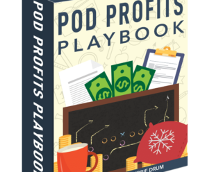 Pod Profits Playbook: Scam Or The Real Way To Make Money Online