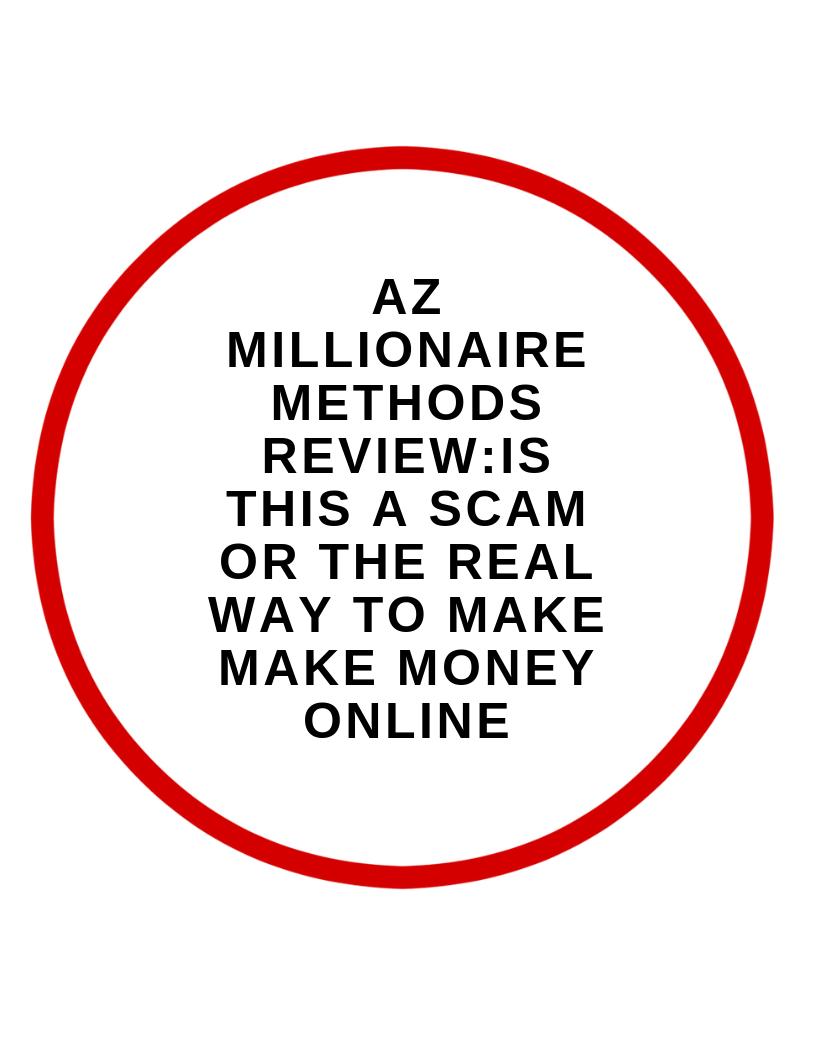 AZ Millionaire Methods Review